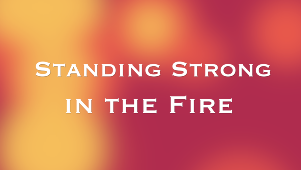 Standing Strong in the Fire