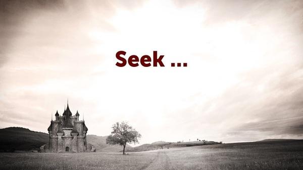 Seek ...