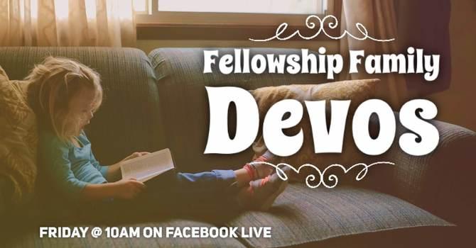 Fellowship Family Devos