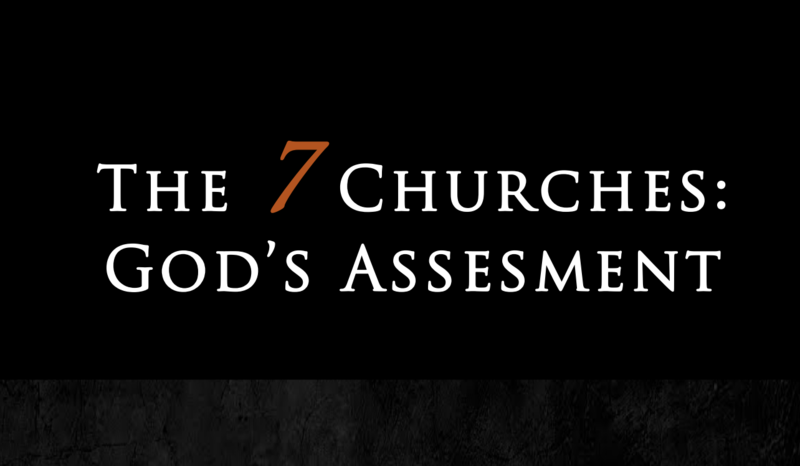 The 7 Churches: God's Assessment