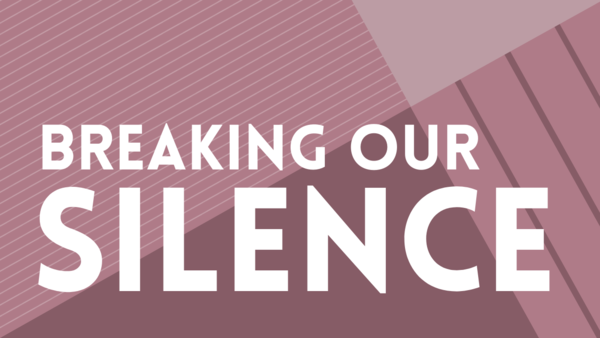 Breaking our Silence