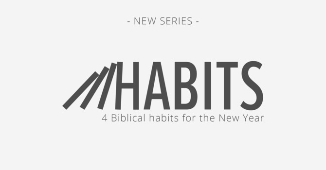Habits Part 2, Rick Becker | January 12, 2020
