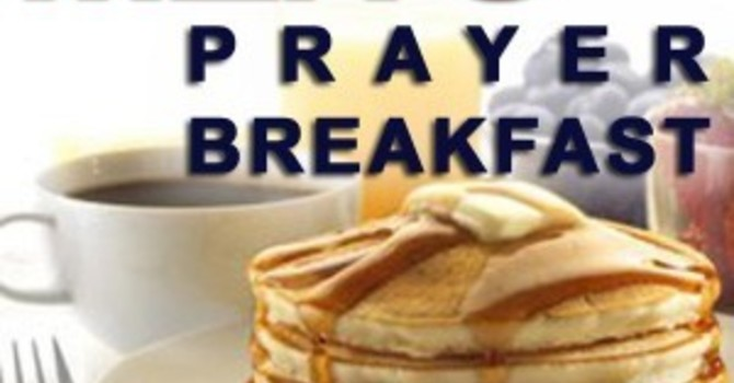 MEN'S PRAYER BREAKFAST !   ( Click Here ) EVENT OVER image