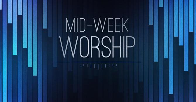 MIDWEEK Worship Series image