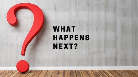 What's Happens Next?