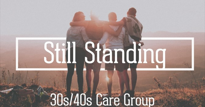 Still Standing (30s/40s) Care Group