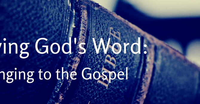 Clinging to the Gospel by Studying God's Word image