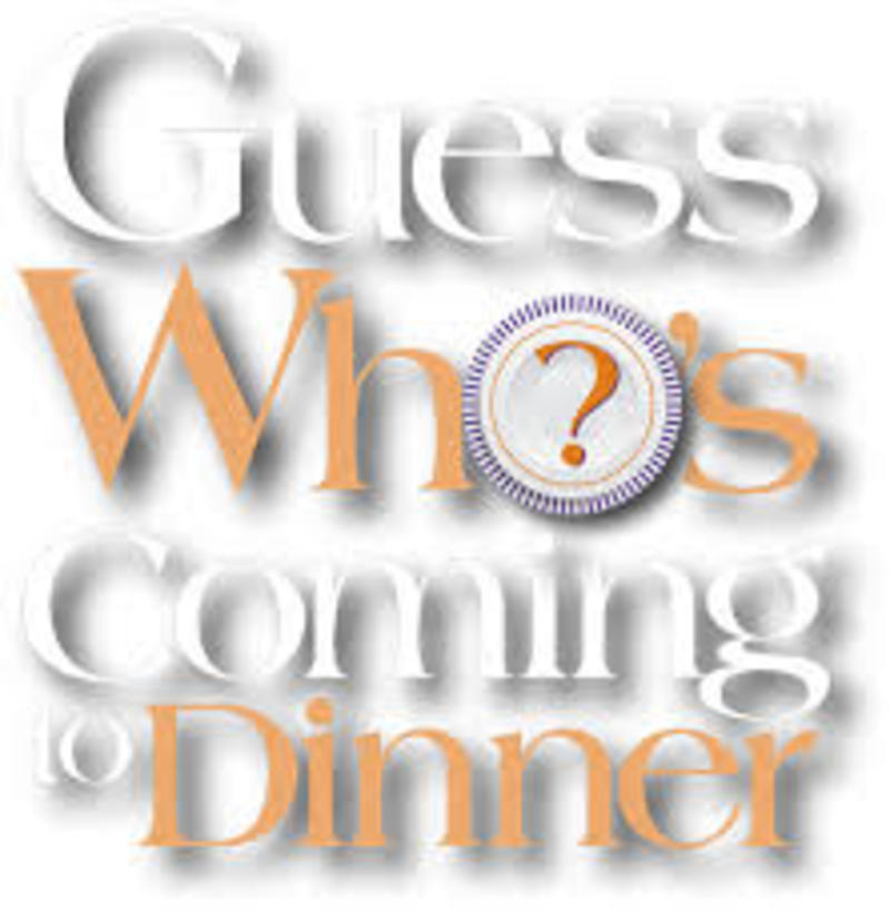 Guess Who's Coming to Dinner?