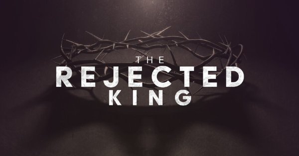 The Rejected King