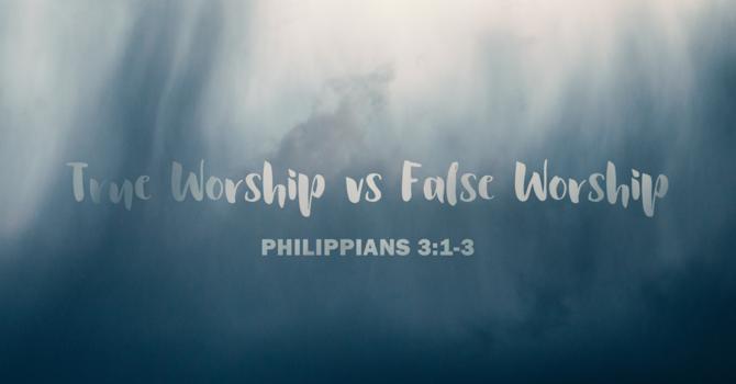True Worship vs False Worship