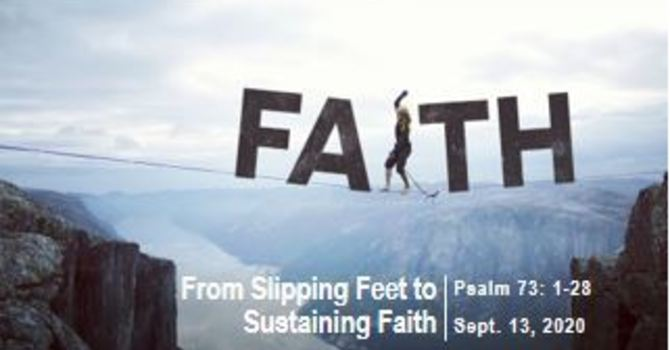 From Slipping Feet to Sustaining Faith