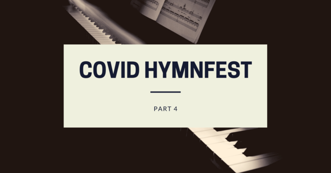 COVID Hymnfest Part Four image