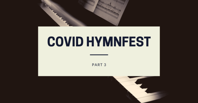 COVID Hymnfest Part Three image