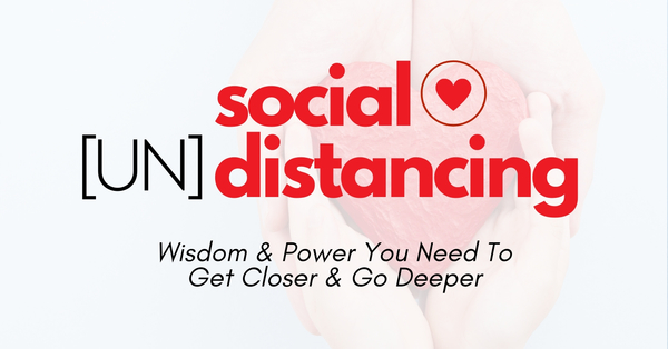 Social [UN] Distancing