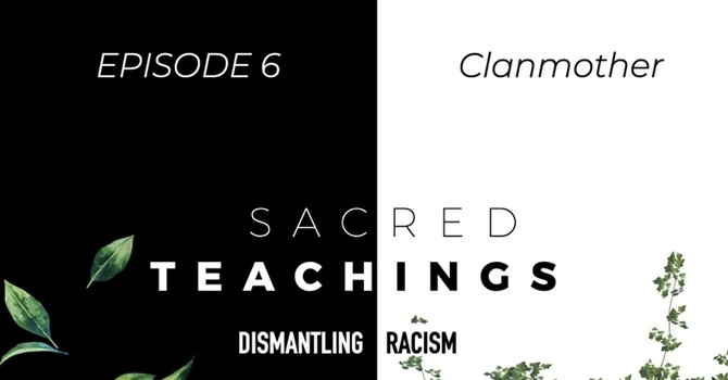 Sacred Teachings—Dismantling Racism image