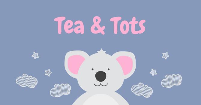 Tea & Tots