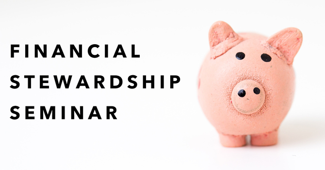 Financial Stewardship Seminar