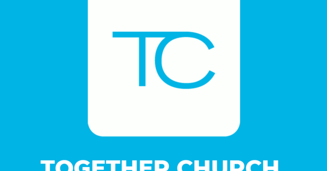 Together Church Update 8/14/20 image