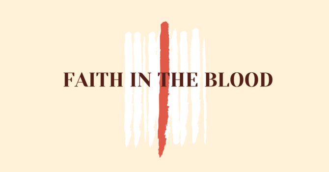 Faith In The Blood - Part 2
