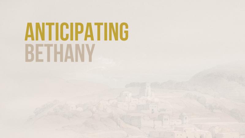 Anticipating Bethany