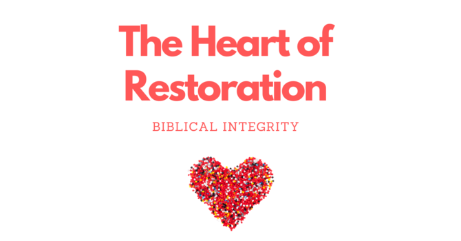 The Heart of Restoration: The 7 Core Values
