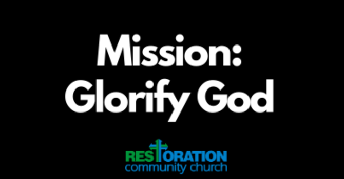 Mission: Glorify God