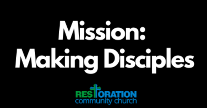 Mission: Making Disciples