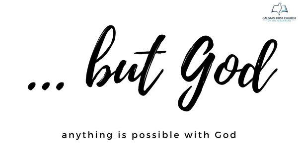 ... but God