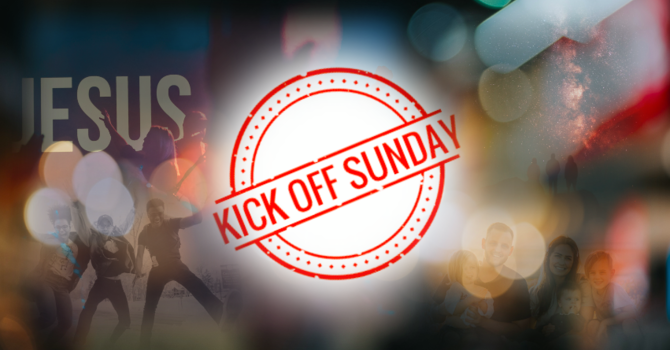 Kick Off Sunday - God's Vision for Our Church