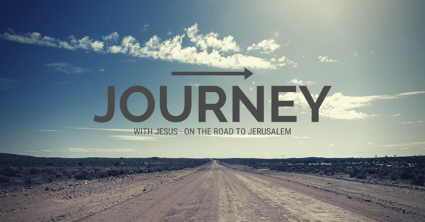 Journey With Jesus - On the Road to Jerusalem