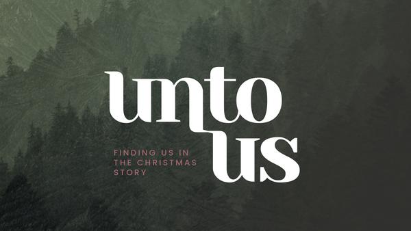 Unto Us