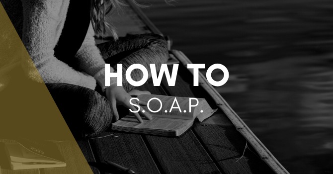 How to S.O.A.P.
