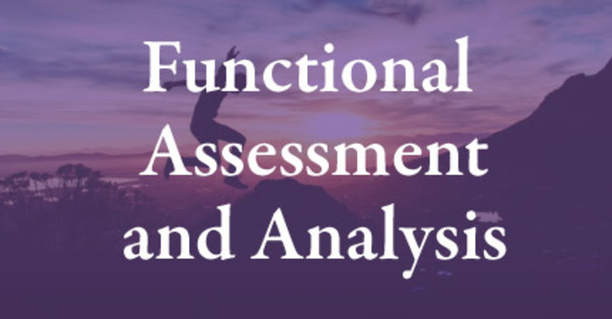Functional  Assessment and Analysis