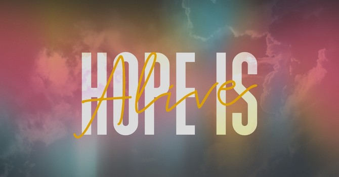 Hope is Alive Because of God's Plan (Redemption)
