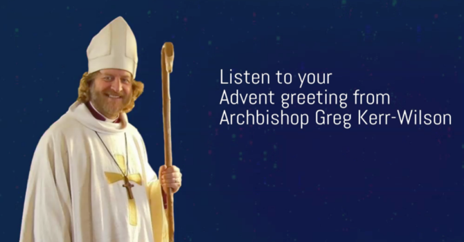 Your Advent Greeting from Archbishop Greg Kerr-Wilson image