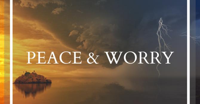 Peace & Worry