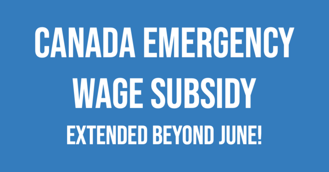 Extended!  Canada Emergency Wage Subsidy extended beyond June image