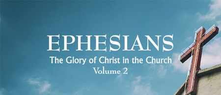 Paul's Letter to the Ephesians Vol 2