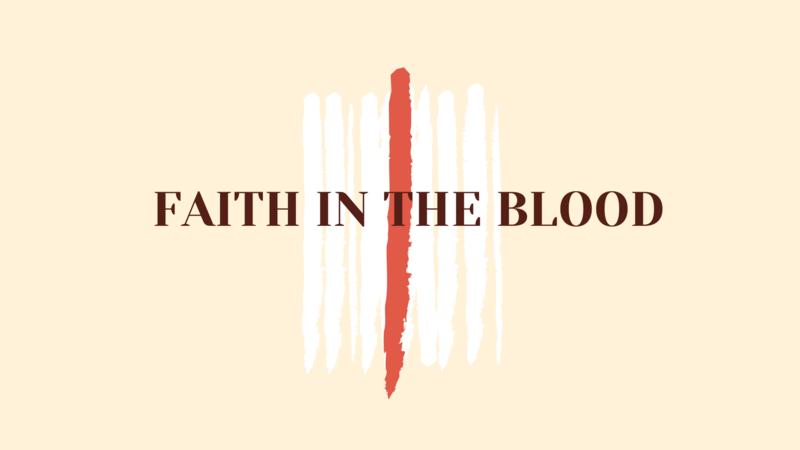Faith In The Blood - Part 3