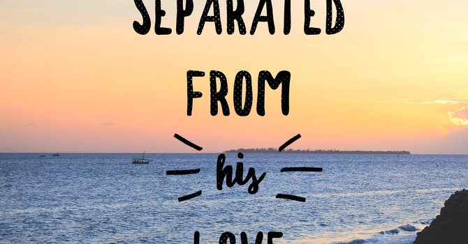 Never Separated from His Love