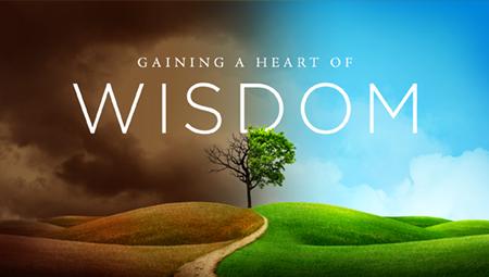 Gaining a Heart of Wisdom