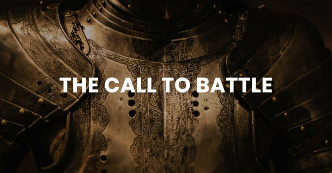 The Call To Battle
