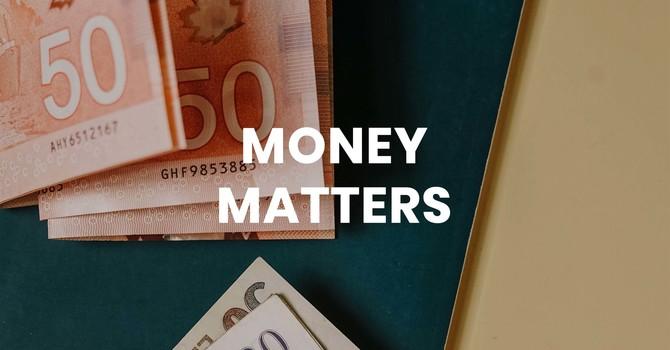 Money Matters - Part 3