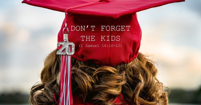 Don't Forget The Kids