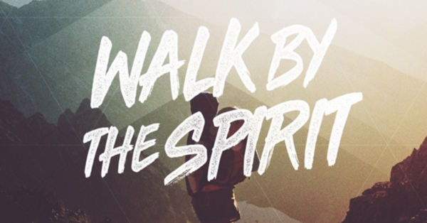 Walk By The Spirit