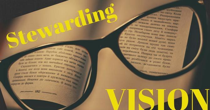 Stewarding Revelation and Vision
