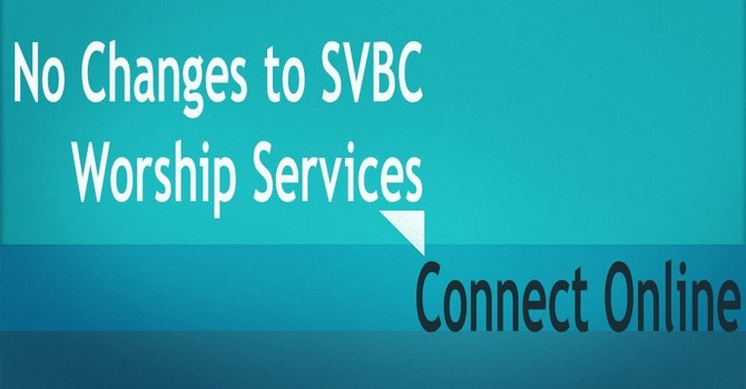 No Changes in SVBC Worship