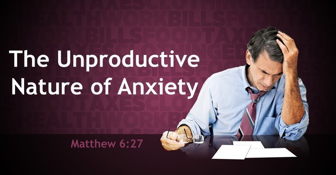 The Unproductive Nature of Anxiety image