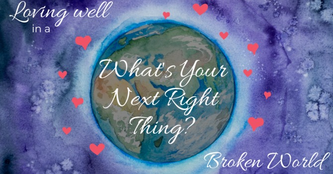What's Your Next Right Thing