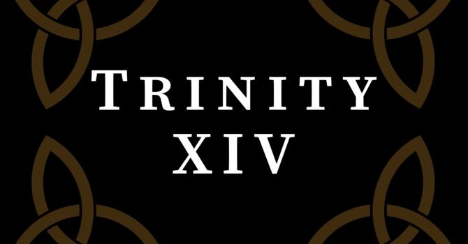 Trinity XIV 2020, 10:00 A.M.